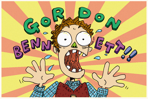 Gordon Bennett!(an exclamation of shock or surprise)